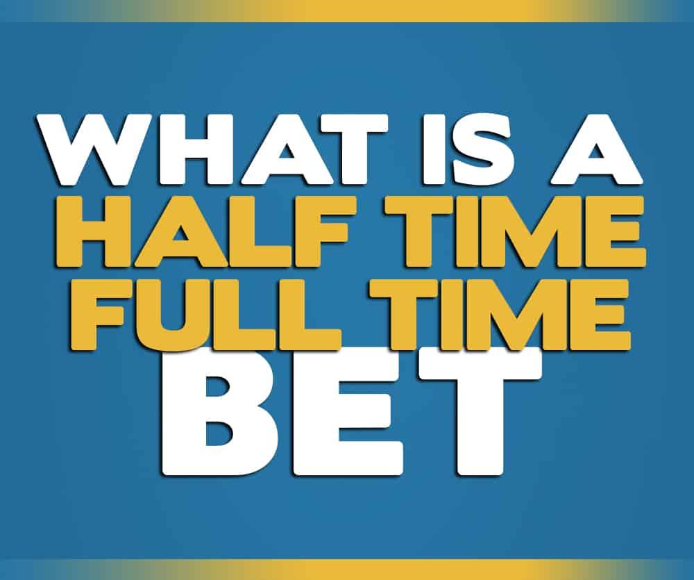 شرط بندی Half Time Full Time